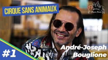 Quel avenir pour le cirque ? André-Joseph Bouglione nous répond ! (1/9)
